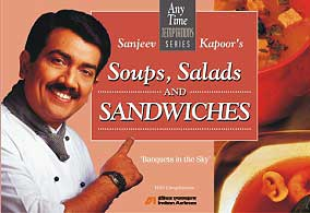 Sanjeev Kapoors Soups Salads and Sandwiches