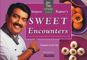Sanjeev Kapoors Sweet Encounters