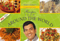 Sanjeev Kapoors Vegetarian Recipes From Around The World